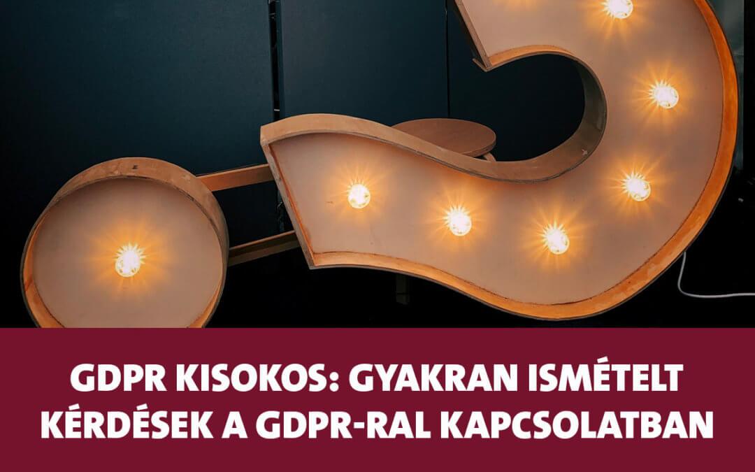 GDPR kisokos: Gyakran ismételt kérdések és válaszok a GDPR-ral kapcsolatban