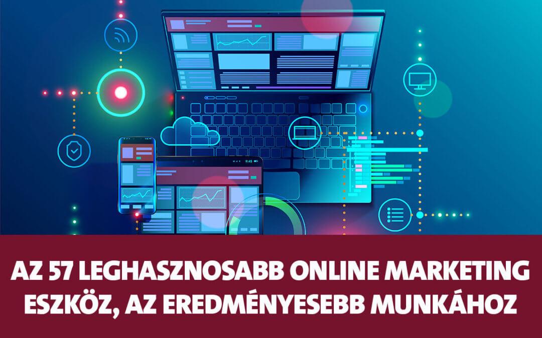 Az 57 leghasznosabb online marketing eszköz, az eredményesebb munkához