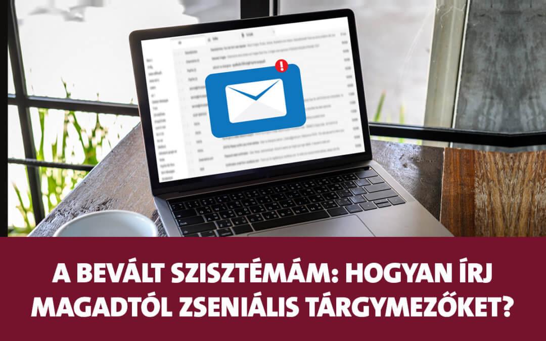 Hogyan írj kiugróan zseniális tárgymezőket, melyek tömeges megnyitást hoznak az emailednek?