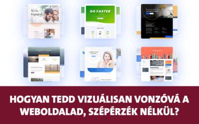Hogyan tedd vizuálisan vonzóvá a weboldalad, akkor is, ha nincs szépérzéked, és laikus vagy a dizájnhoz?