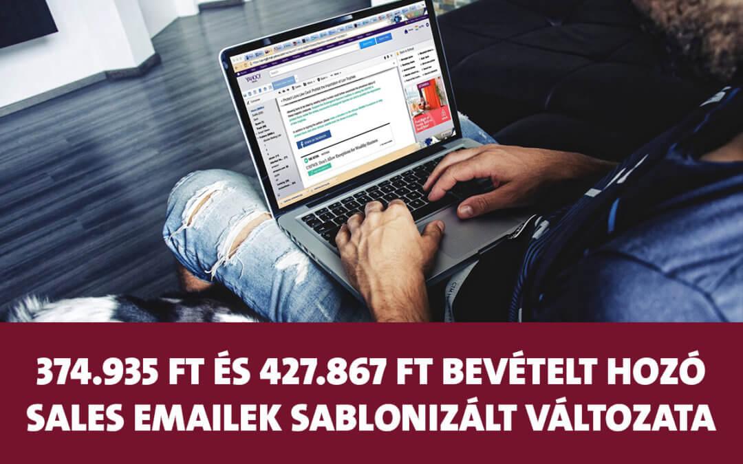 374.935 Ft és 427.867 Ft bevételt hozó sales emailek sablonizált változata